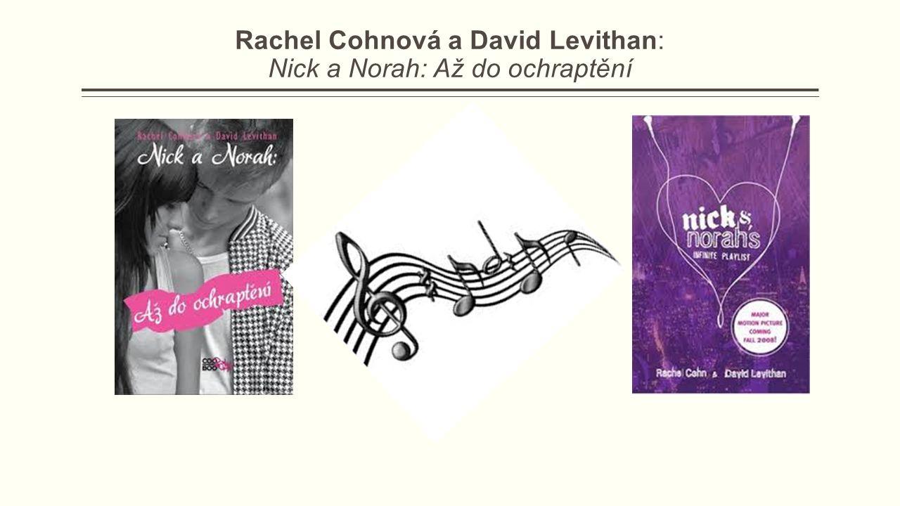 Rachel Cohnová a David Levithan: Nick a Norah: Až do ochraptění