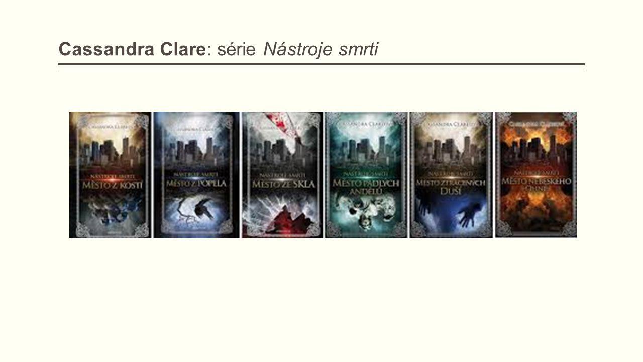 Cassandra Clare: série Nástroje smrti