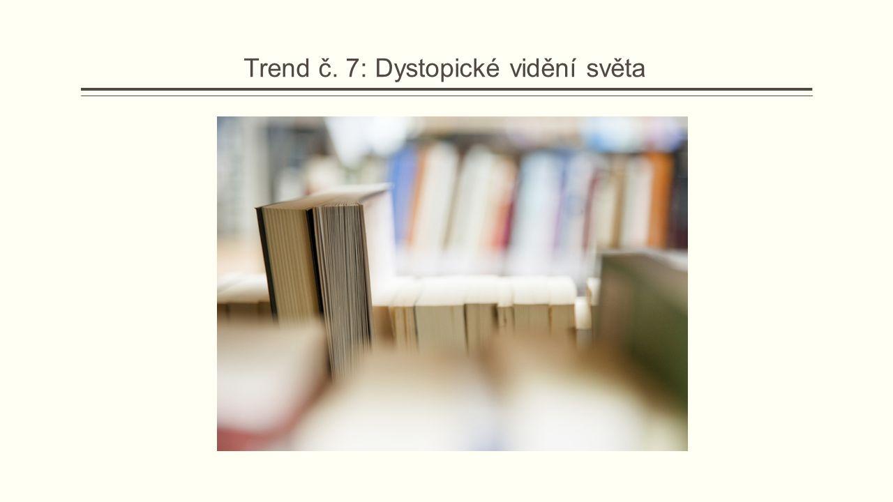 Trend č. 7: Dystopické vidění světa