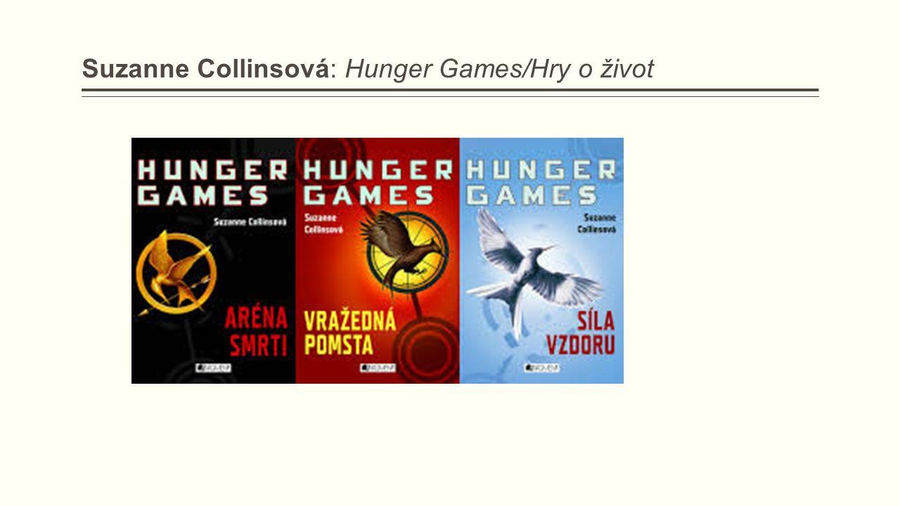 Suzanne Collinsová: Hunger Games/Hry o život