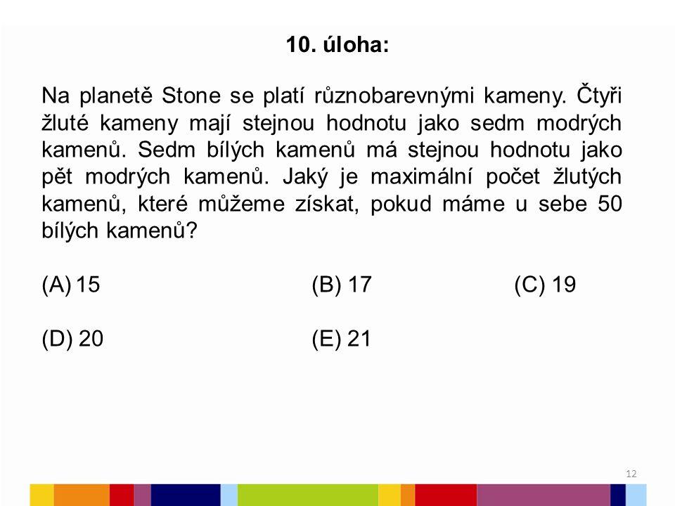 12 10.úloha: Na planetě Stone se platí různobarevnými kameny.