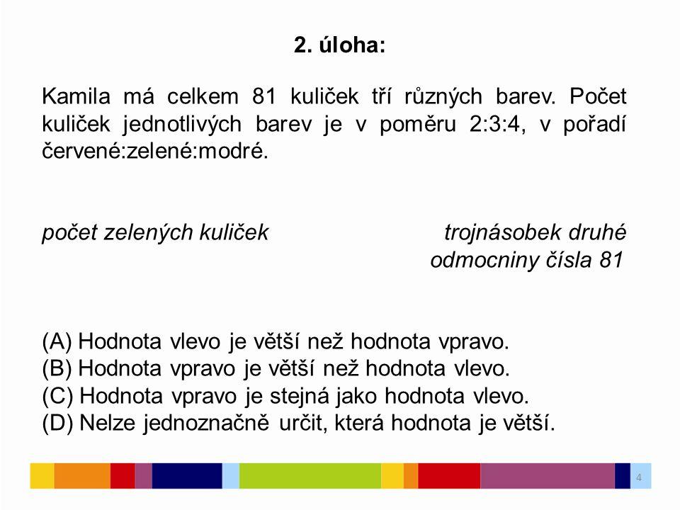 4 2.úloha: Kamila má celkem 81 kuliček tří různých barev.