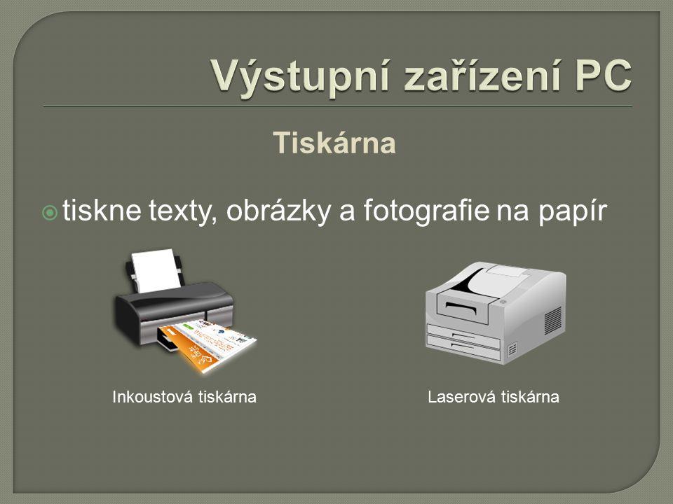 Tiskárna  tiskne texty, obrázky a fotografie na papír Inkoustová tiskárnaLaserová tiskárna