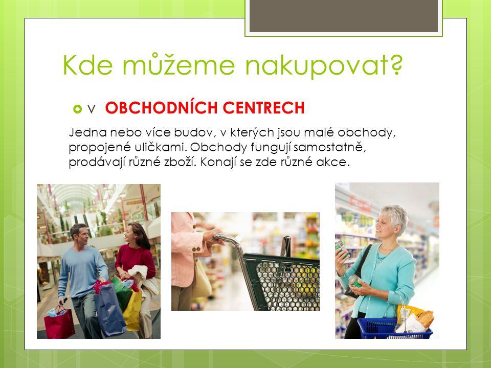 Kde můžeme nakupovat.