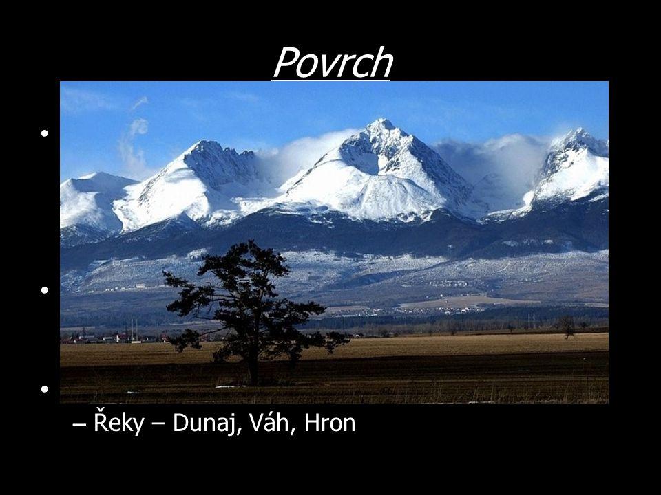 Povrch Hory – Vysoké a Nízké Tatry – nejvyšší bod – Gerlachovský štít (2 655 m n.