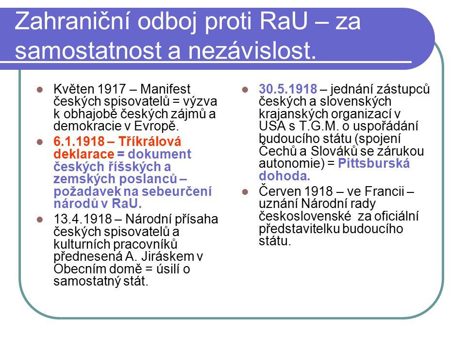 Zahraniční odboj proti RaU – za samostatnost a nezávislost. Květen 1917 – Manifest českých spisovatelů = výzva k obhajobě českých zájmů a demokracie v