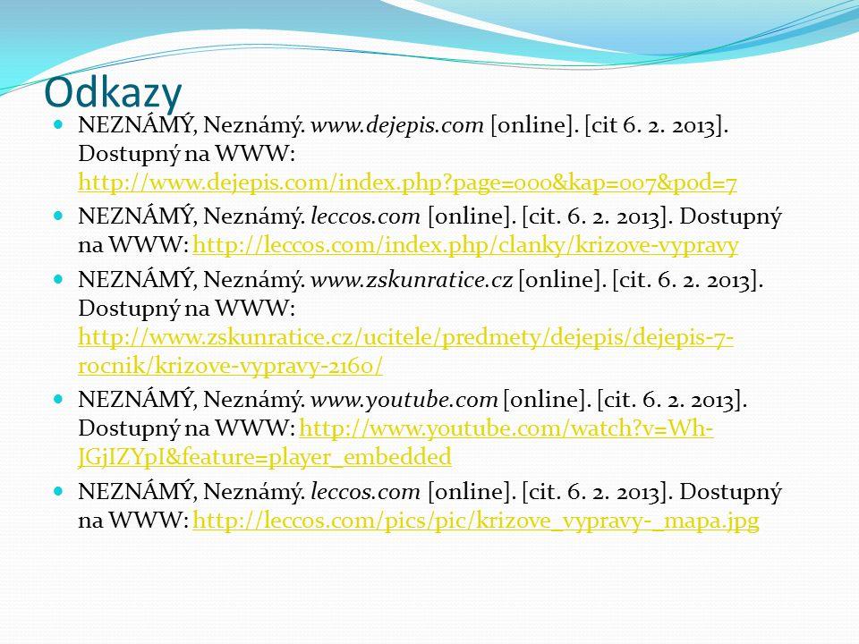 Odkazy NEZNÁMÝ, Neznámý. www.dejepis.com [online]. [cit 6. 2. 2013]. Dostupný na WWW: http://www.dejepis.com/index.php?page=000&kap=007&pod=7 http://w