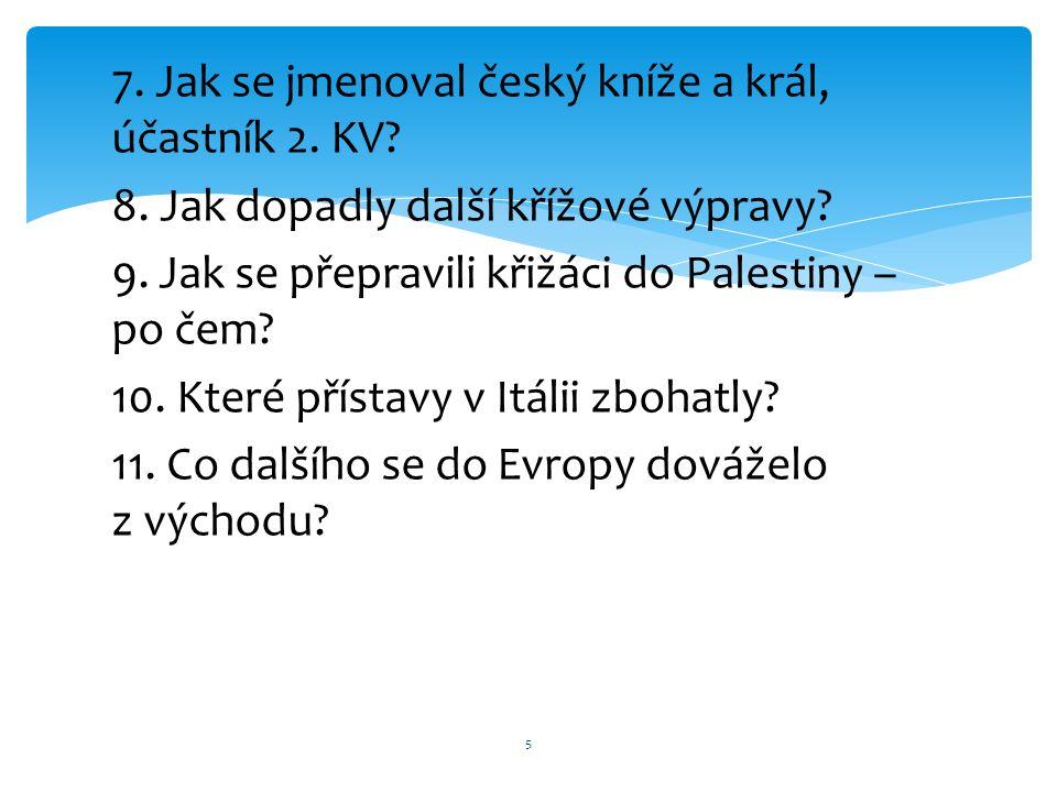 7. Jak se jmenoval český kníže a král, účastník 2.