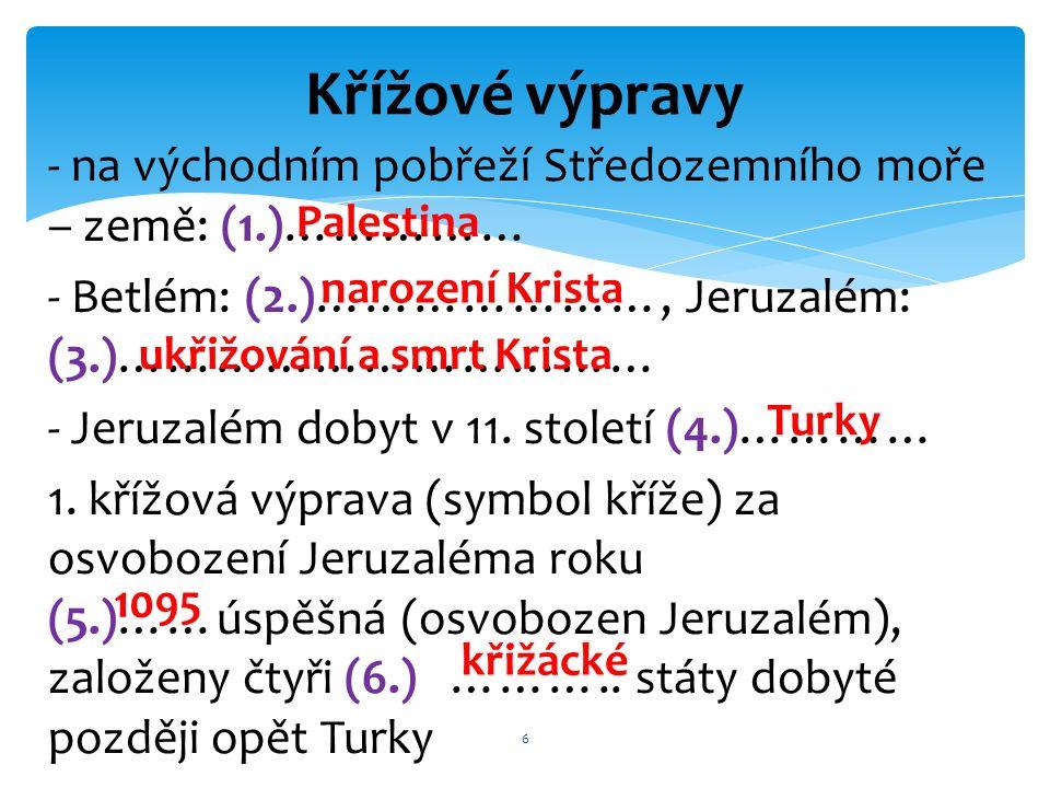 2.křížová výprava: účast českého knížete a krále (7.)…………………… 2.