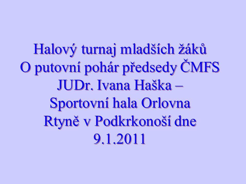 Halový turnaj mladších žáků O putovní pohár předsedy ČMFS JUDr.