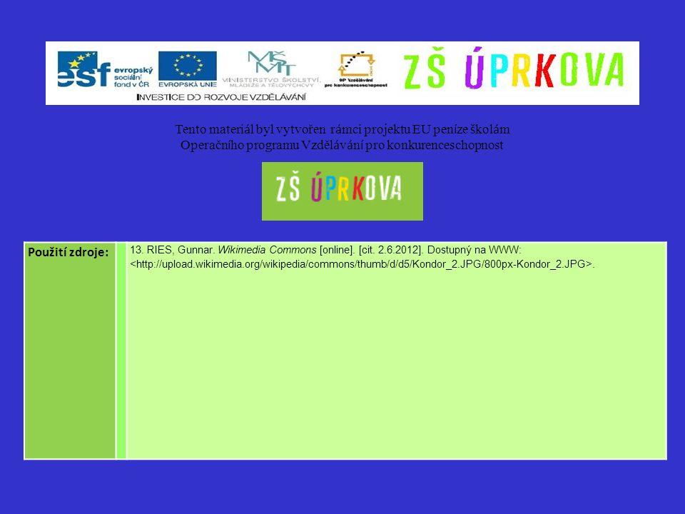 Použití zdroje: 13. RIES, Gunnar. Wikimedia Commons [online]. [cit. 2.6.2012]. Dostupný na WWW:. Tento materi á l byl vytvořen r á mci projektu EU pen