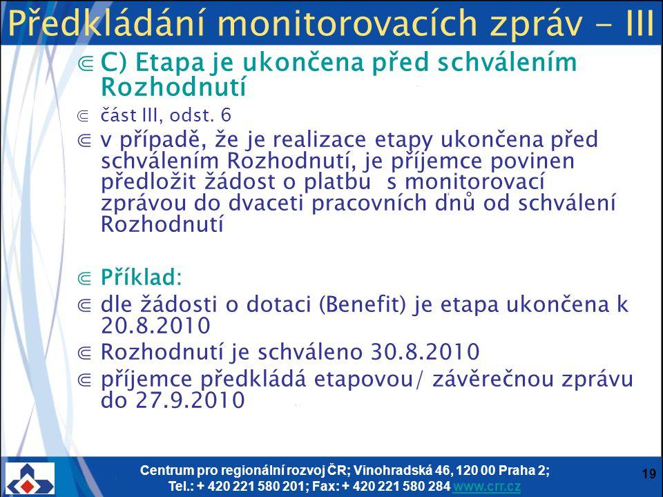 Centrum pro regionální rozvoj ČR; Vinohradská 46, 120 00 Praha 2; Tel.: + 420 221 580 201; Fax: + 420 221 580 284 www.crr.czwww.crr.cz 19 Předkládání