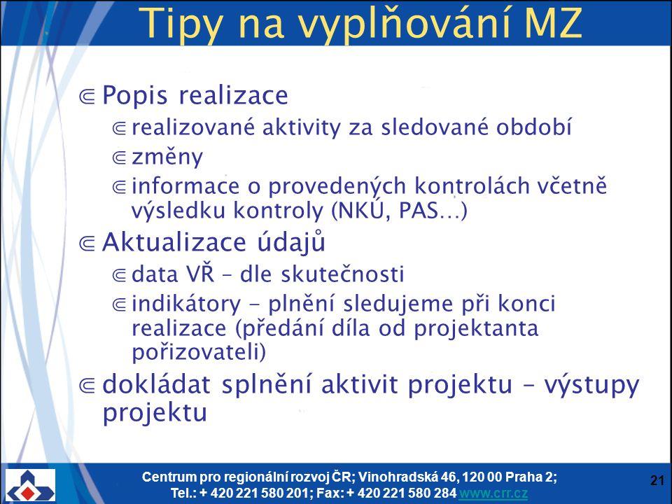 Centrum pro regionální rozvoj ČR; Vinohradská 46, 120 00 Praha 2; Tel.: + 420 221 580 201; Fax: + 420 221 580 284 www.crr.czwww.crr.cz 21 Tipy na vypl