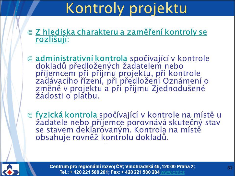 Centrum pro regionální rozvoj ČR; Vinohradská 46, 120 00 Praha 2; Tel.: + 420 221 580 201; Fax: + 420 221 580 284 www.crr.czwww.crr.cz 32 Kontroly pro