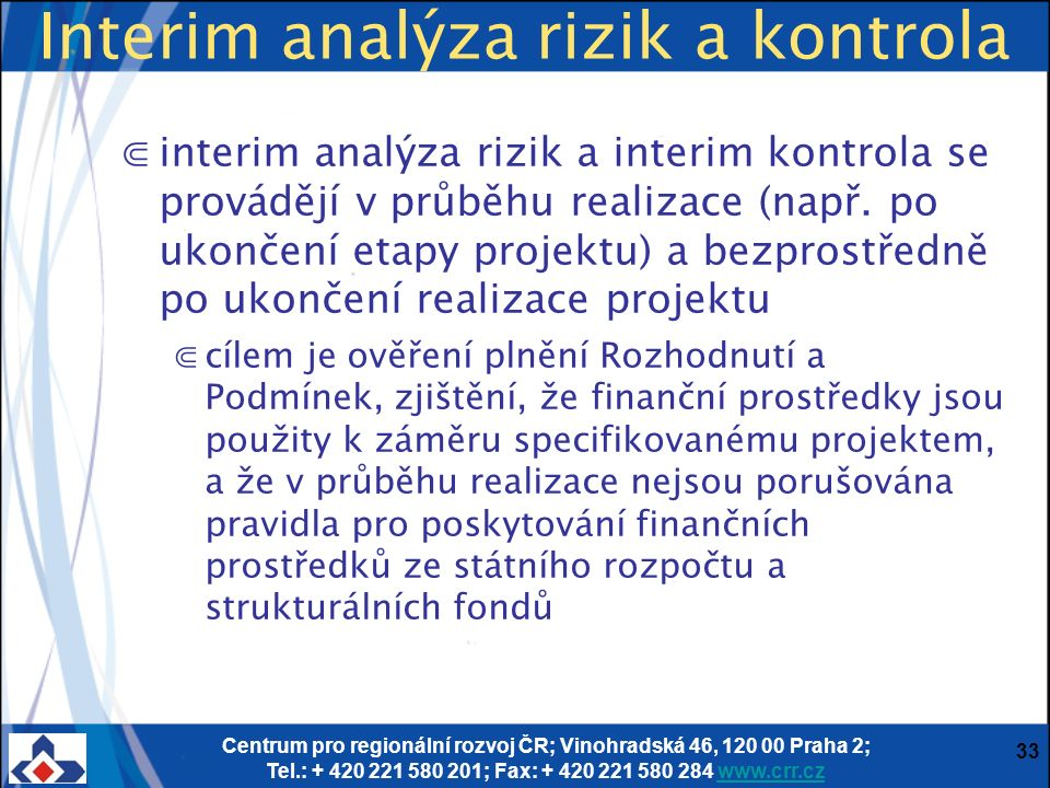 Centrum pro regionální rozvoj ČR; Vinohradská 46, 120 00 Praha 2; Tel.: + 420 221 580 201; Fax: + 420 221 580 284 www.crr.czwww.crr.cz 33 Interim anal