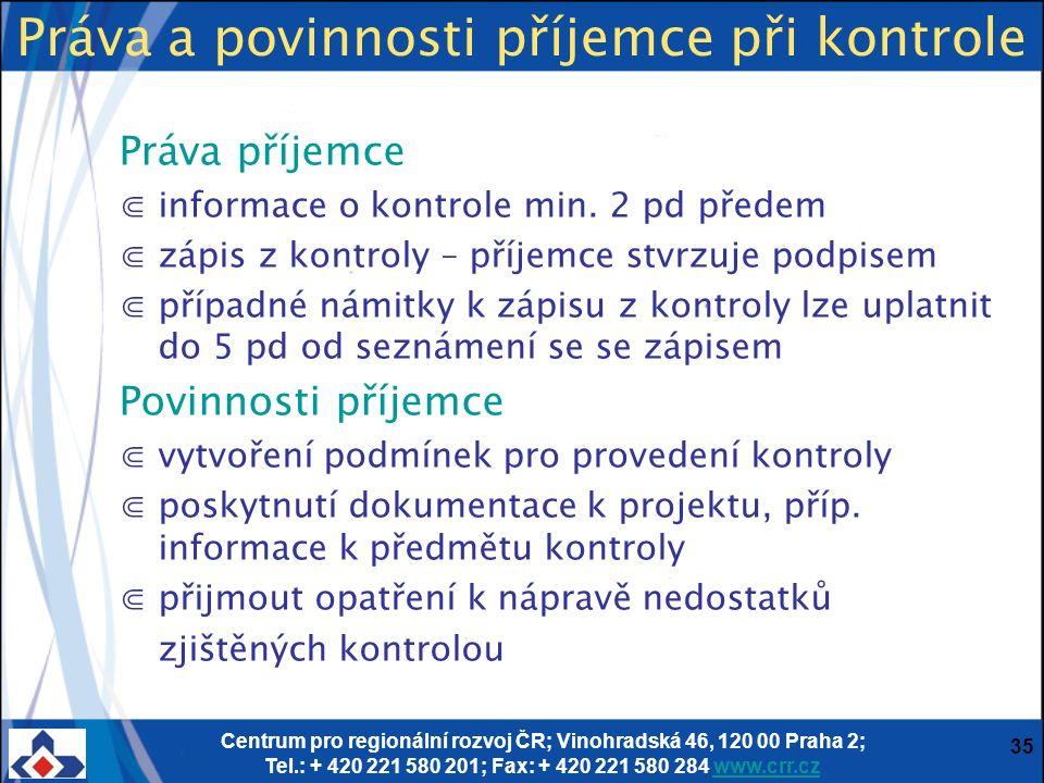 Centrum pro regionální rozvoj ČR; Vinohradská 46, 120 00 Praha 2; Tel.: + 420 221 580 201; Fax: + 420 221 580 284 www.crr.czwww.crr.cz 35 Práva a povi
