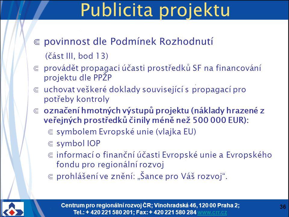 Centrum pro regionální rozvoj ČR; Vinohradská 46, 120 00 Praha 2; Tel.: + 420 221 580 201; Fax: + 420 221 580 284 www.crr.czwww.crr.cz 36 Publicita pr