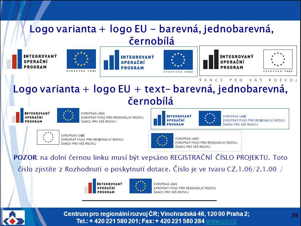 Centrum pro regionální rozvoj ČR; Vinohradská 46, 120 00 Praha 2; Tel.: + 420 221 580 201; Fax: + 420 221 580 284 www.crr.czwww.crr.cz Logo varianta +