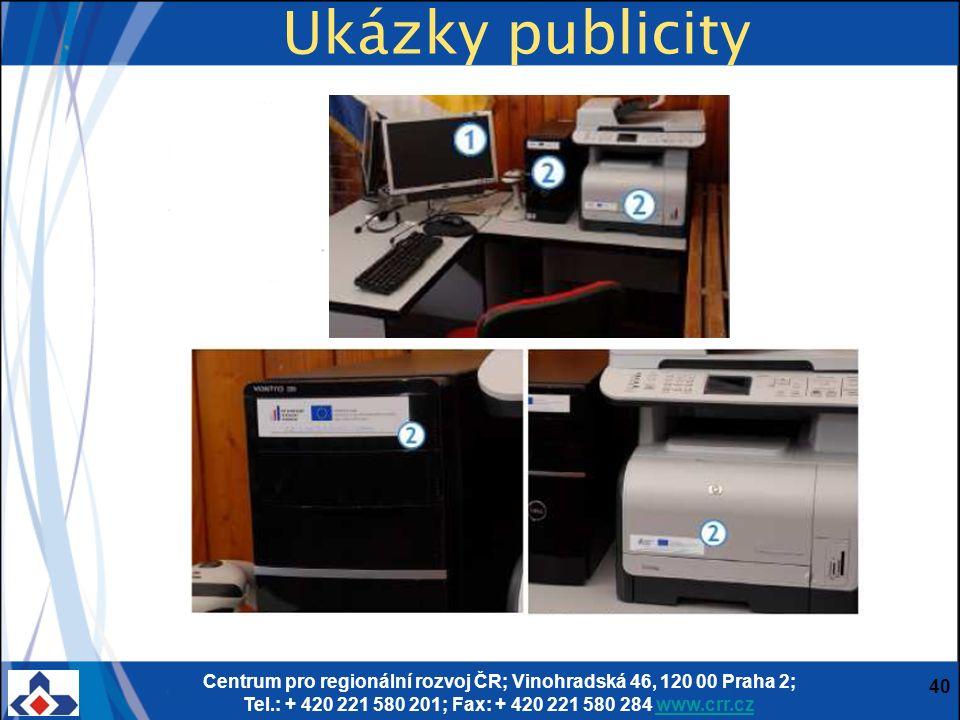 Centrum pro regionální rozvoj ČR; Vinohradská 46, 120 00 Praha 2; Tel.: + 420 221 580 201; Fax: + 420 221 580 284 www.crr.czwww.crr.cz 40 Ukázky publicity