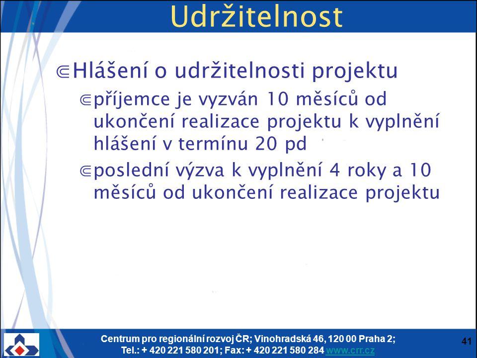 Centrum pro regionální rozvoj ČR; Vinohradská 46, 120 00 Praha 2; Tel.: + 420 221 580 201; Fax: + 420 221 580 284 www.crr.czwww.crr.cz 41 Udržitelnost