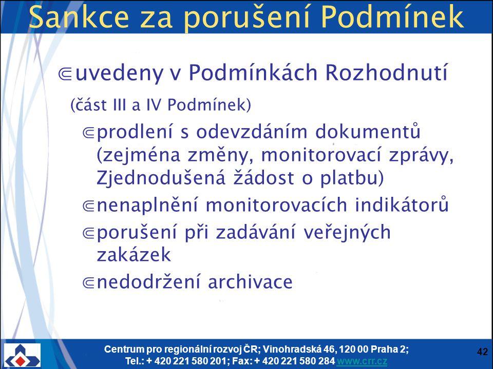 Centrum pro regionální rozvoj ČR; Vinohradská 46, 120 00 Praha 2; Tel.: + 420 221 580 201; Fax: + 420 221 580 284 www.crr.czwww.crr.cz 42 Sankce za po