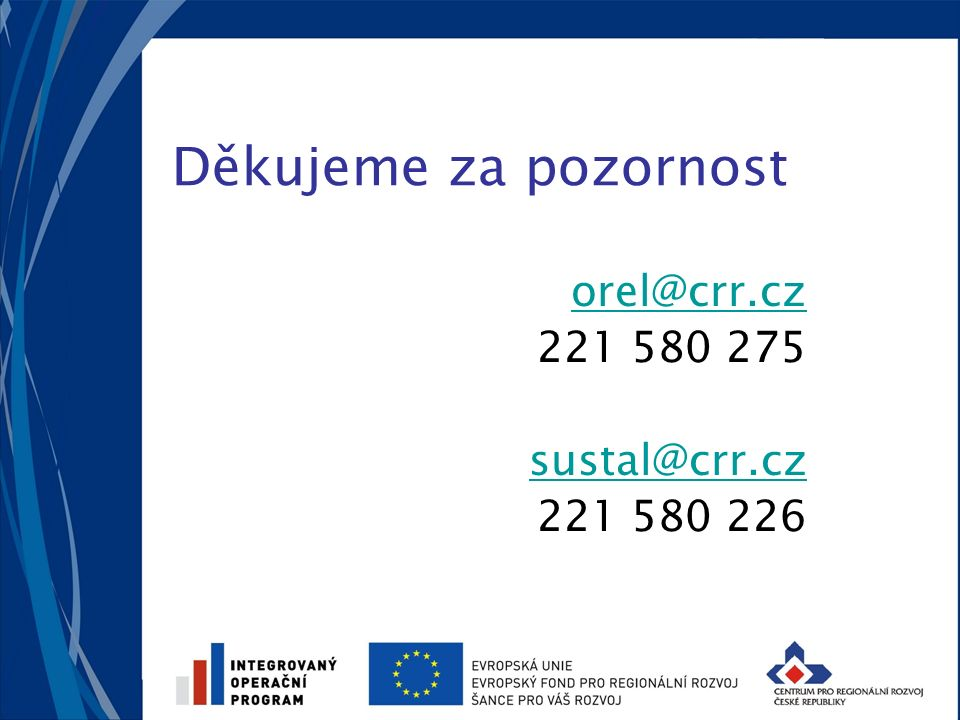 Děkujeme za pozornost orel@crr.cz 221 580 275 sustal@crr.cz 221 580 226