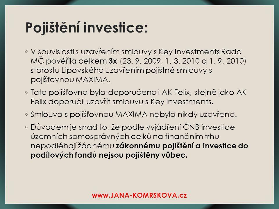 Pojištění investice: ◦ V souvislosti s uzavřením smlouvy s Key Investments Rada MČ pověřila celkem 3x (23.