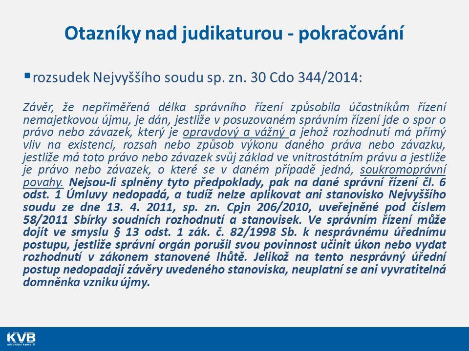 Otazníky nad judikaturou - pokračování  rozsudek Nejvyššího soudu sp. zn. 30 Cdo 344/2014: Závěr, že nepřiměřená délka správního řízení způsobila úča
