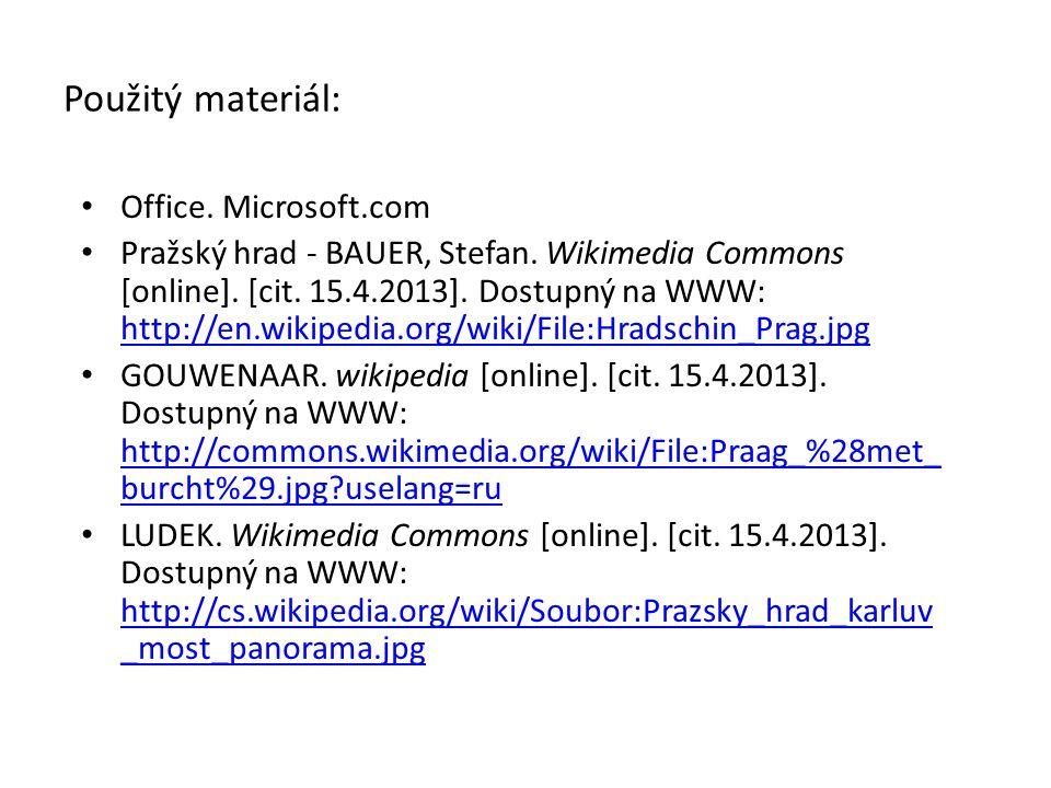 Použitý materiál: Office. Microsoft.com Pražský hrad - BAUER, Stefan.