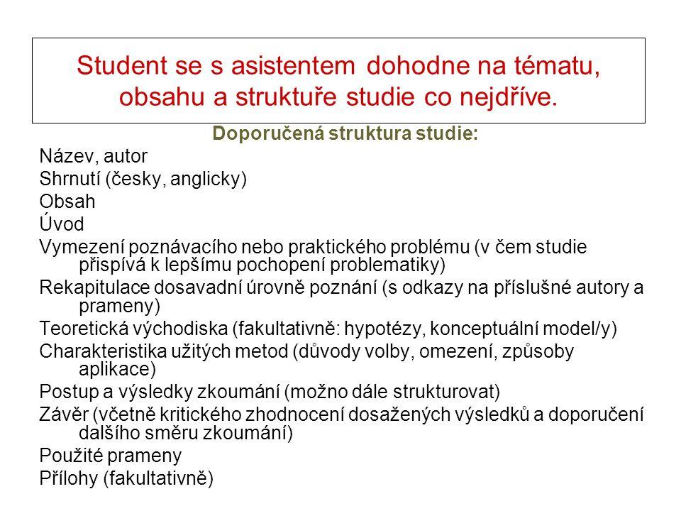 Student se s asistentem dohodne na tématu, obsahu a struktuře studie co nejdříve. Doporučená struktura studie: Název, autor Shrnutí (česky, anglicky)
