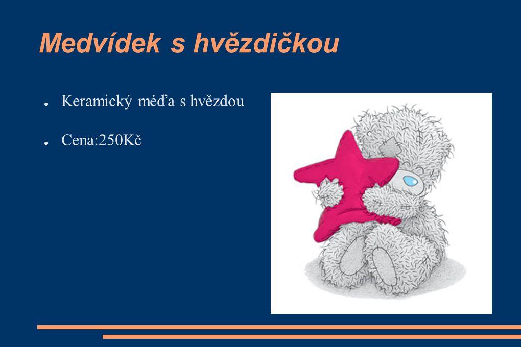 Medvídek s hvězdičkou ● Keramický méďa s hvězdou ● Cena:250Kč