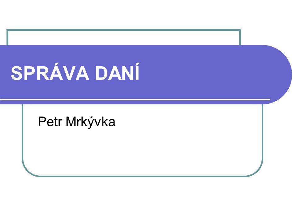 SPRÁVA DANÍ Petr Mrkývka