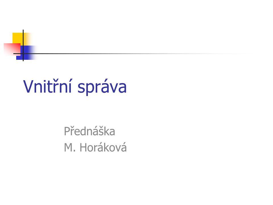 Vnitřní správa Přednáška M. Horáková