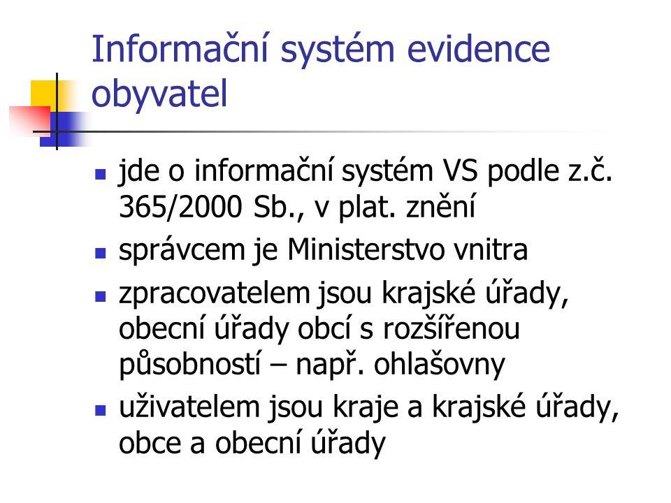Informační systém evidence obyvatel jde o informační systém VS podle z.č.