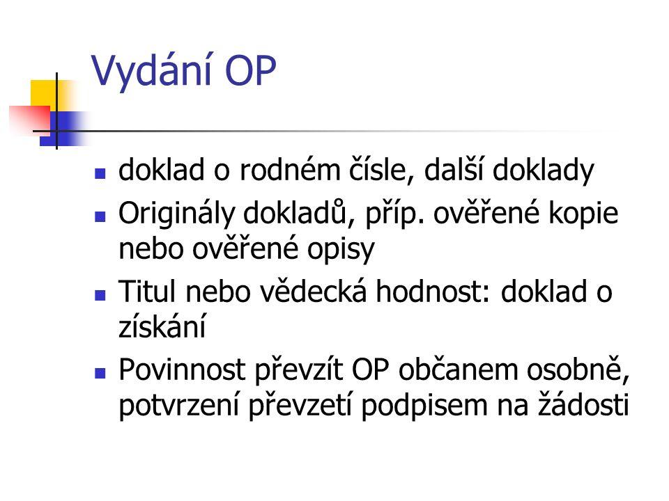 Vydání OP doklad o rodném čísle, další doklady Originály dokladů, příp.