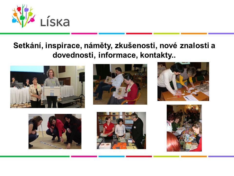 Setkání, inspirace, náměty, zkušenosti, nové znalosti a dovednosti, informace, kontakty..