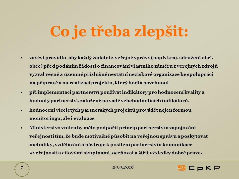 29.9.2016 7 Co je třeba zlepšit: zavést pravidlo, aby každý žadatel z veřejné správy (např.