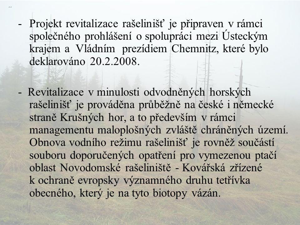 -Projekt revitalizace rašelinišť je připraven v rámci společného prohlášení o spolupráci mezi Ústeckým krajem a Vládním prezídiem Chemnitz, které bylo deklarováno 20.2.2008.