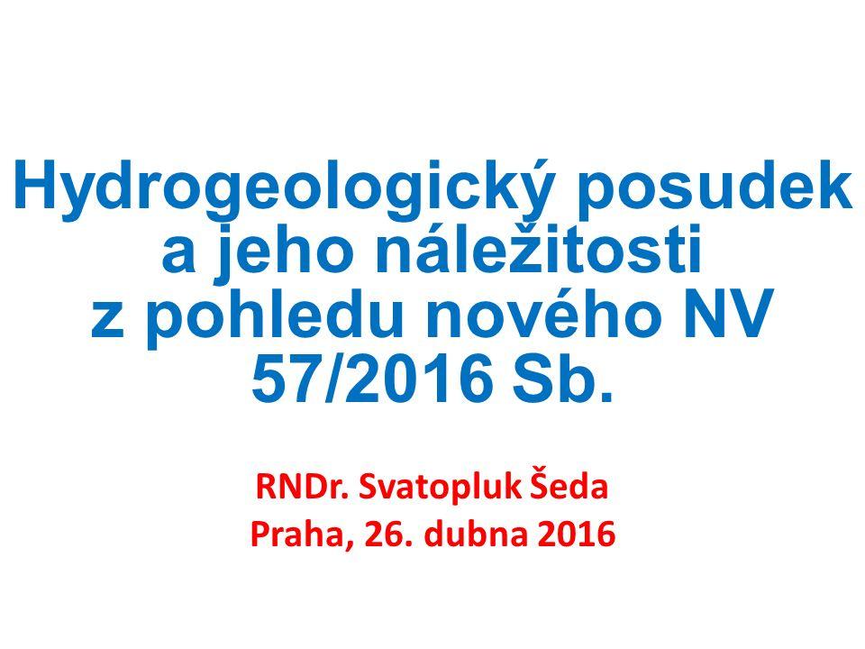 Hydrogeologický posudek a jeho náležitosti z pohledu nového NV 57/2016 Sb.