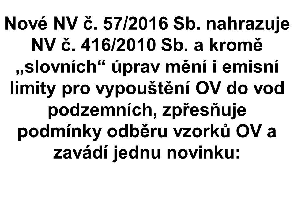Nové NV č. 57/2016 Sb. nahrazuje NV č. 416/2010 Sb.
