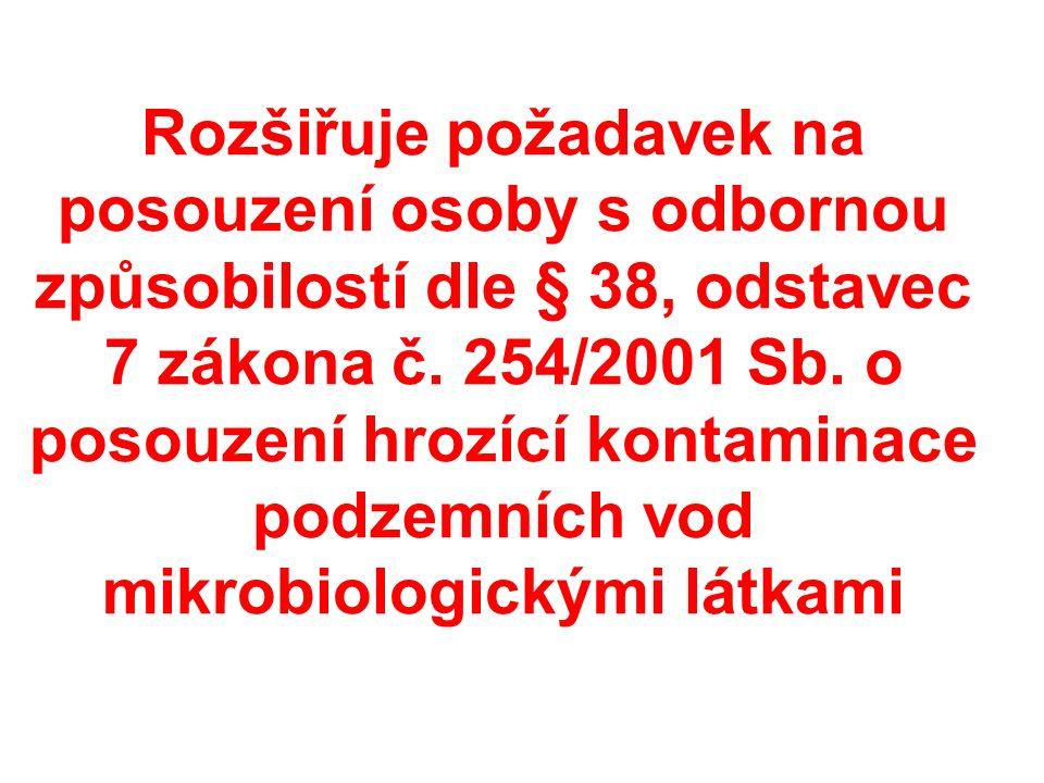 Rozšiřuje požadavek na posouzení osoby s odbornou způsobilostí dle § 38, odstavec 7 zákona č.