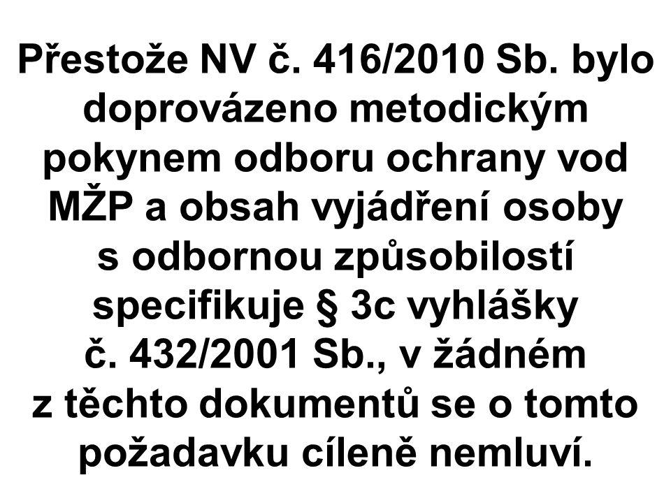 Přestože NV č. 416/2010 Sb.