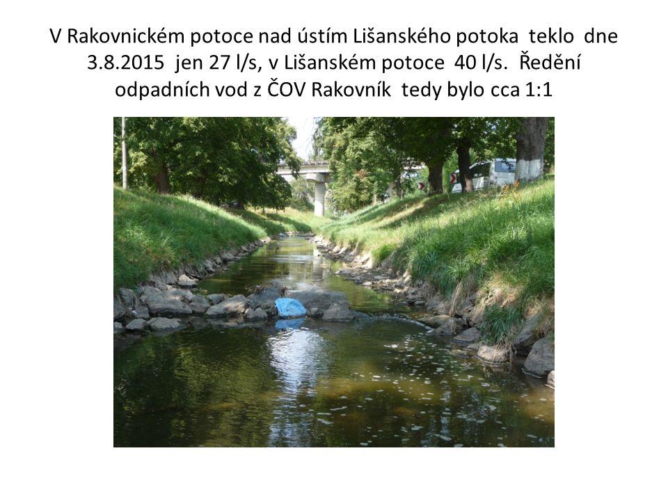 V Rakovnickém potoce nad ústím Lišanského potoka teklo dne 3.8.2015 jen 27 l/s, v Lišanském potoce 40 l/s.