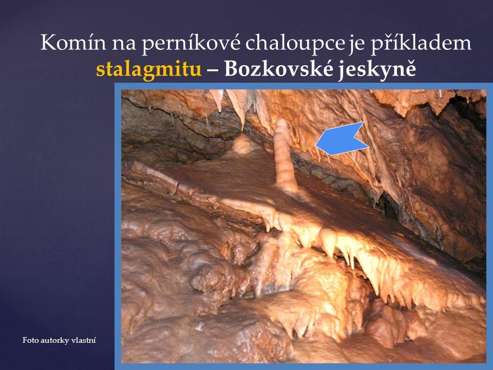 Komín na perníkové chaloupce je příkladem stalagmitu – Bozkovské jeskyně Foto autorky vlastní