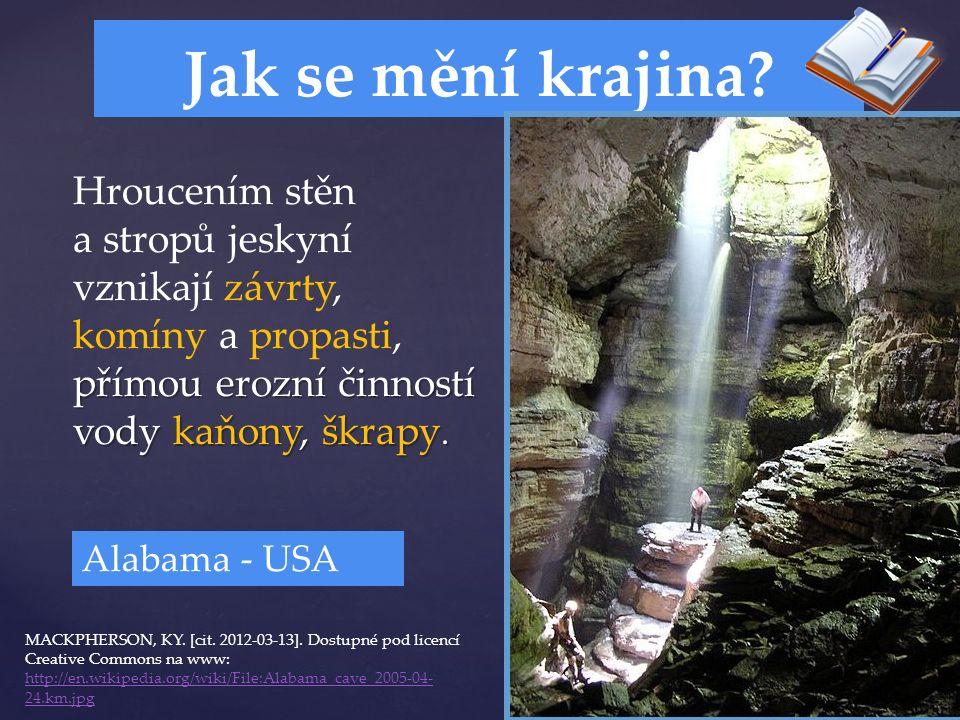 Jak se mění krajina. přímou erozní činností vody kaňony, škrapy.