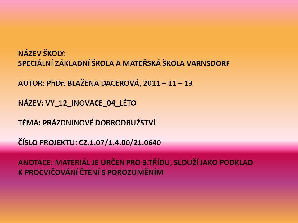 NÁZEV ŠKOLY: SPECIÁLNÍ ZÁKLADNÍ ŠKOLA A MATEŘSKÁ ŠKOLA VARNSDORF AUTOR: PhDr.
