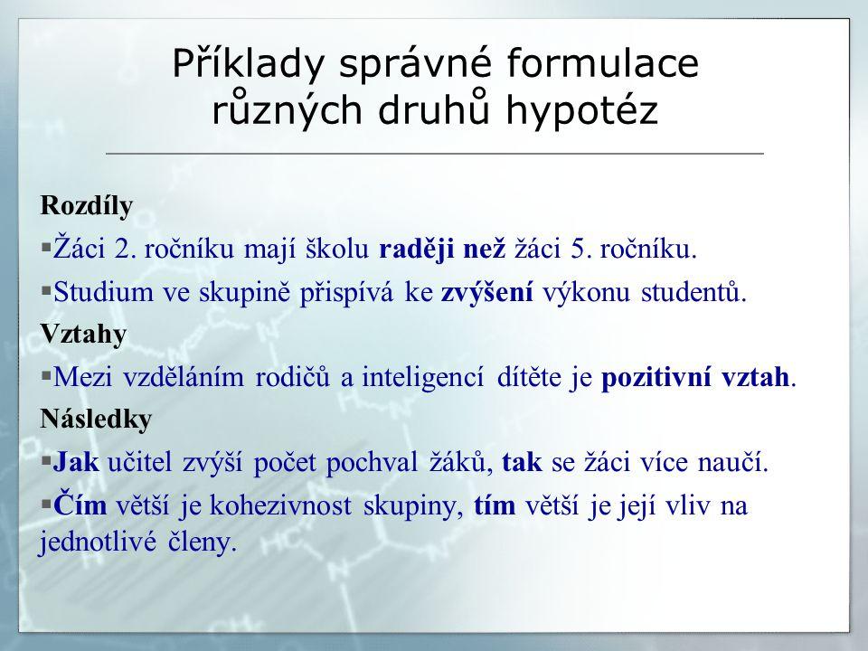 Příklady správné formulace různých druhů hypotéz Rozdíly  Žáci 2.