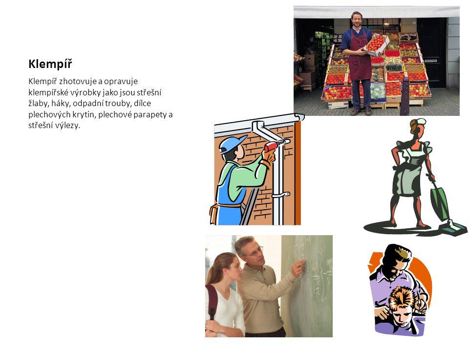 Klempíř Klempíř zhotovuje a opravuje klempířské výrobky jako jsou střešní žlaby, háky, odpadní trouby, dílce plechových krytin, plechové parapety a střešní výlezy.