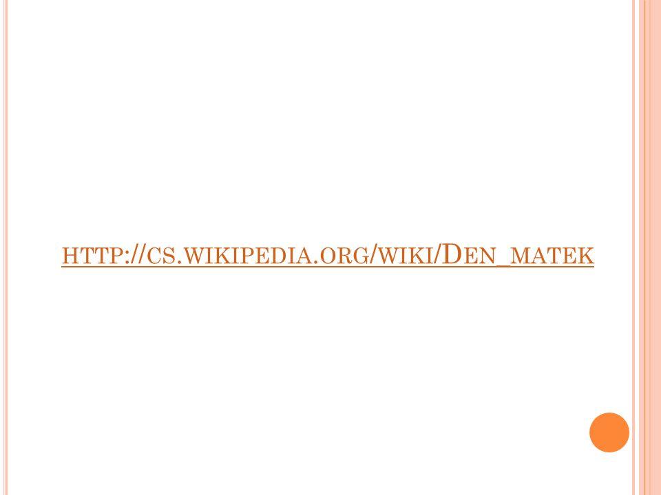 HTTP :// CS. WIKIPEDIA. ORG / WIKI /D EN _ MATEK