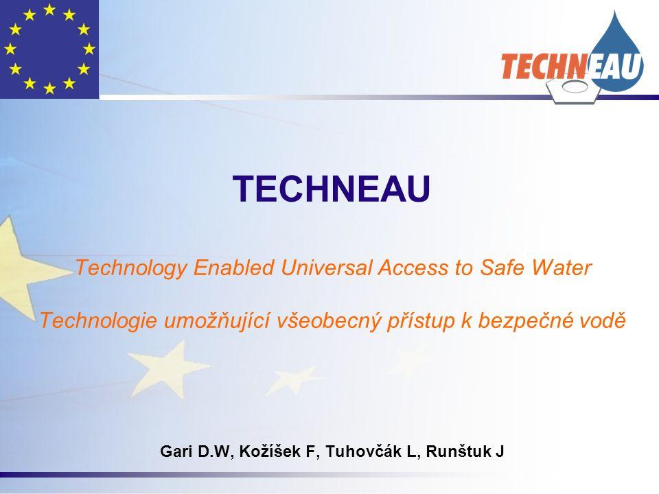 TECHNEAU Technology Enabled Universal Access to Safe Water Technologie umožňující všeobecný přístup k bezpečné vodě Gari D.W, Kožíšek F, Tuhovčák L, Runštuk J